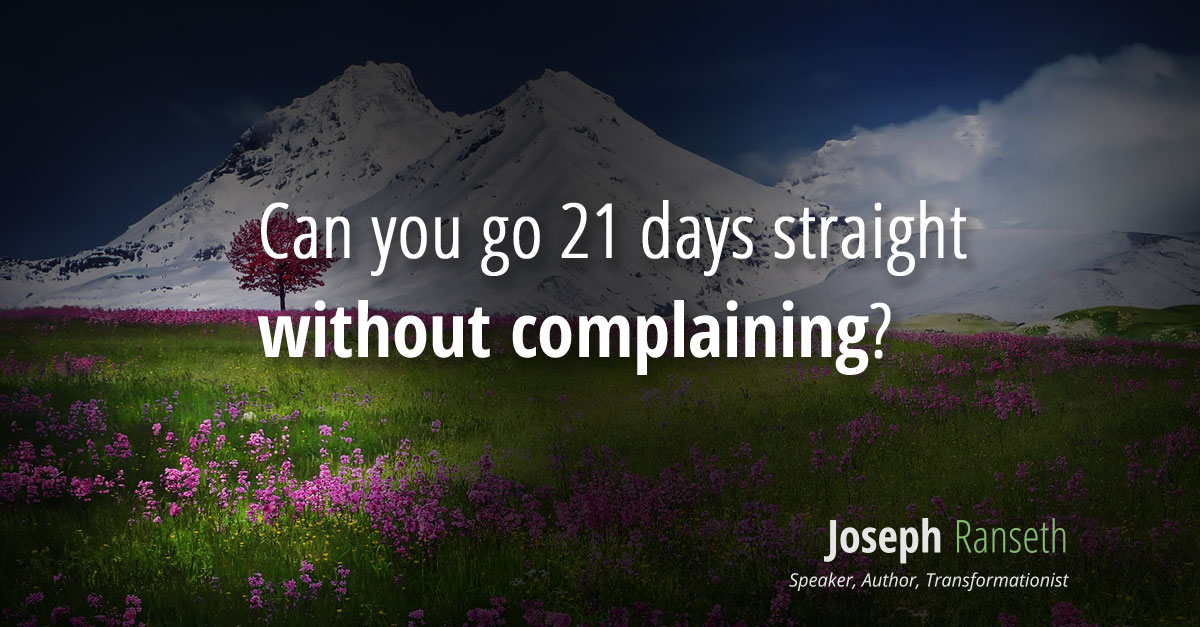 Can you go 21 days straight without complaining?