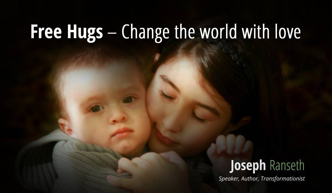 Free Hugs – Change the world with love
