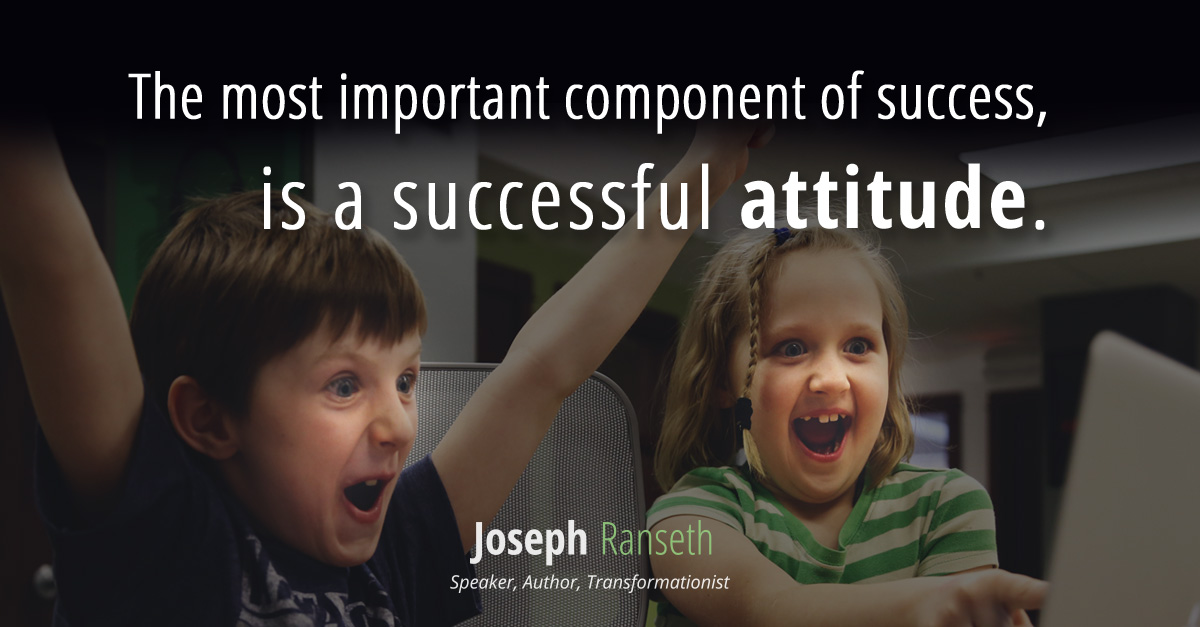 The most important component of success, is a successful attitude.