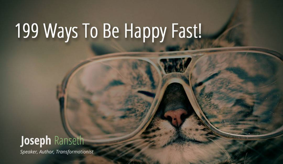199 Ways To Be Happy Fast!