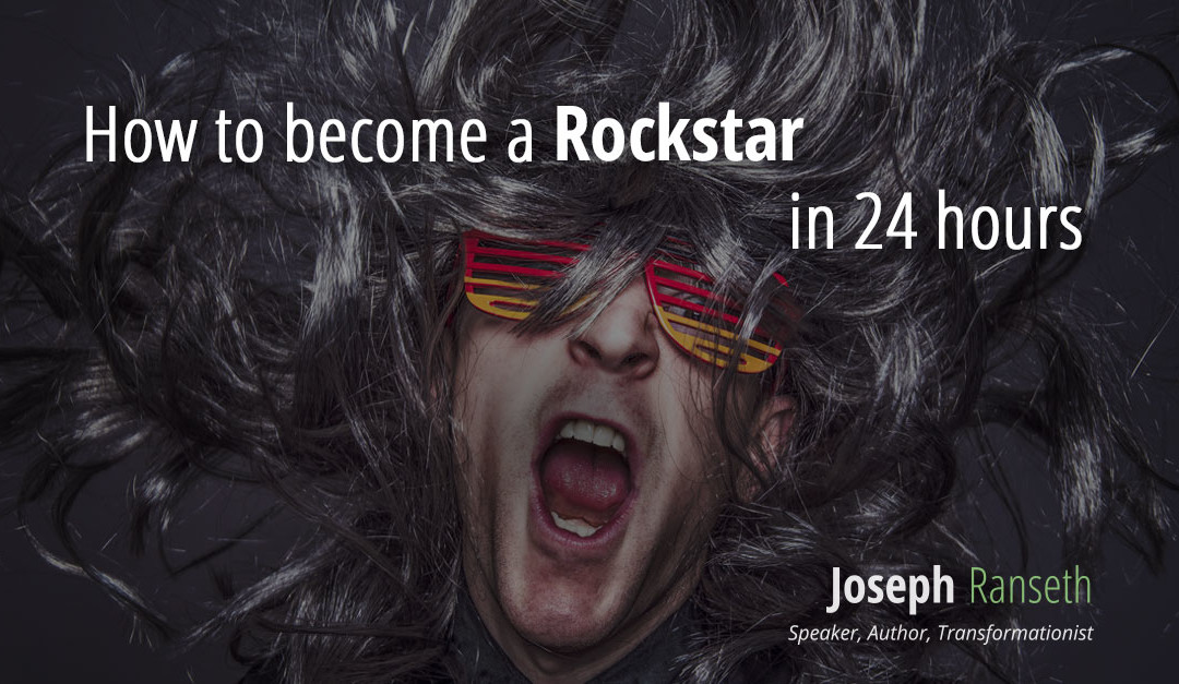 How to become a Rockstar in 24 hours