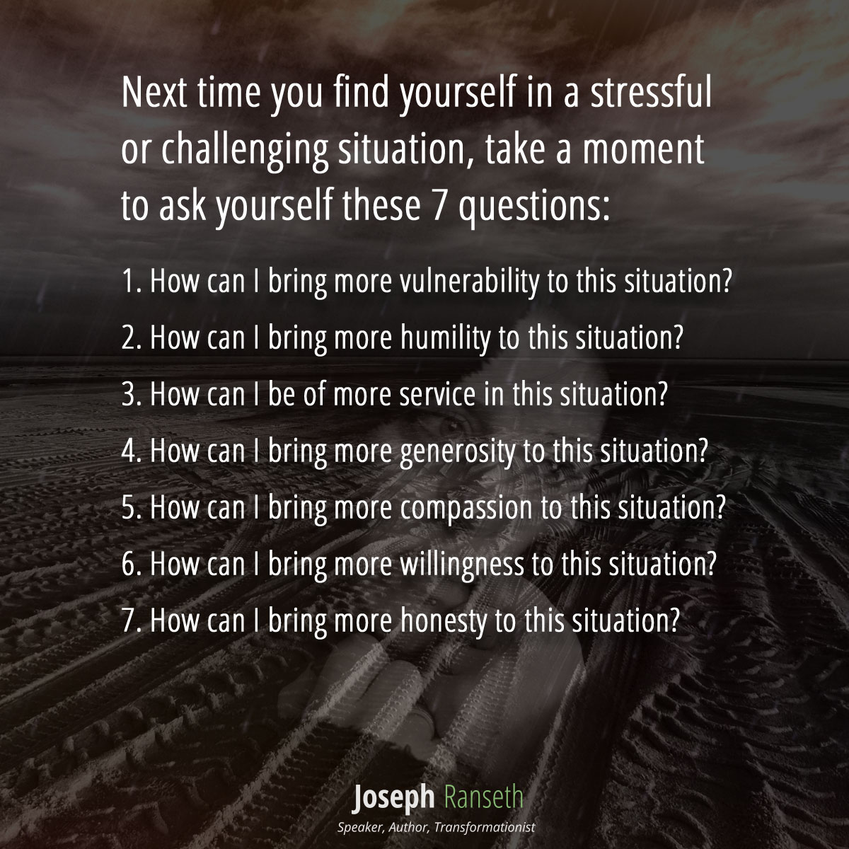 Next time you find yourself in a stressful or challenging situation, take a moment to ask yourself these 7 questions