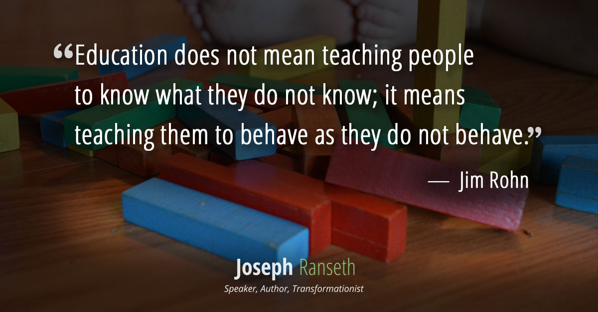 """Education does not mean teaching people to know what they do not know; it means teaching them to behave as they do not behave."""