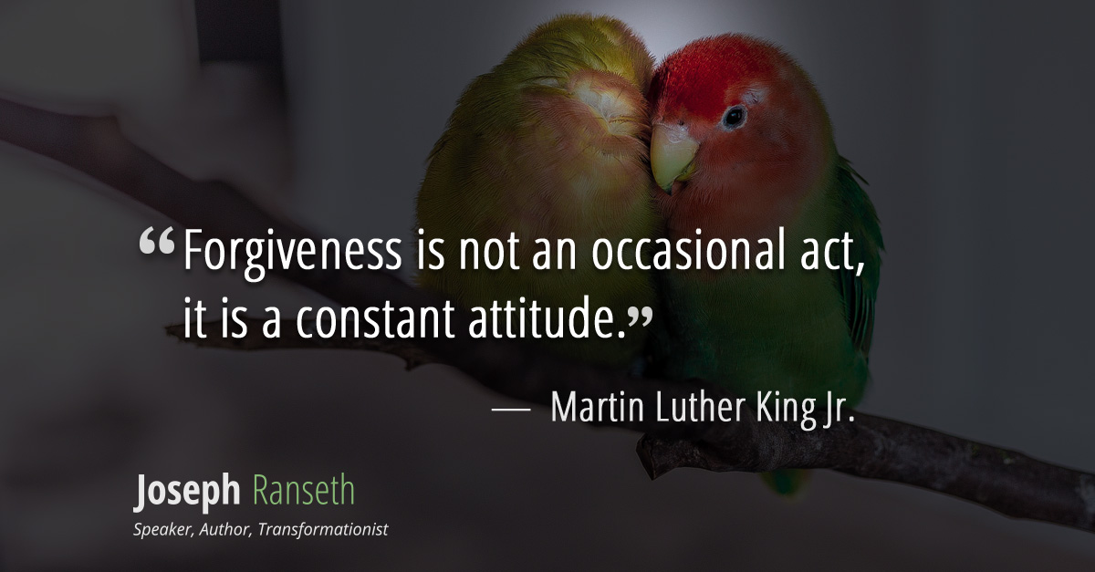 """Forgiveness is not an occasional act, it is a constant attitude."""