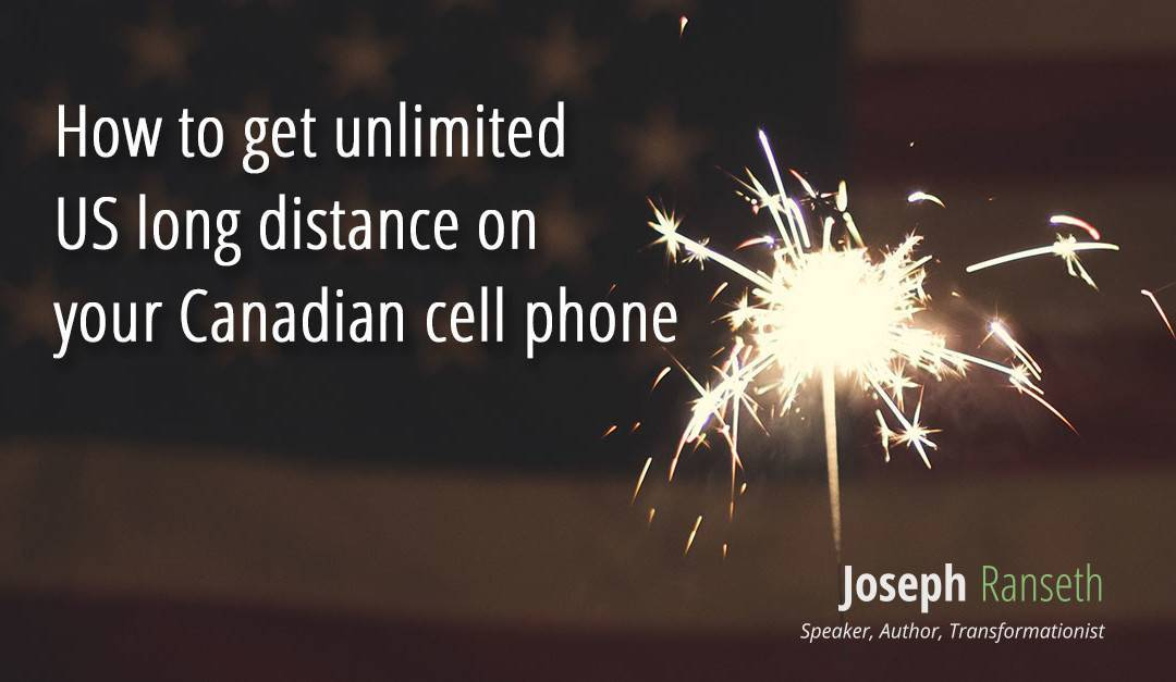 How to get unlimited US long distance on your Canadian cell phone