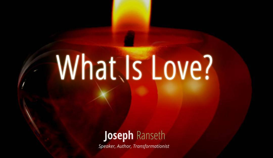 What is Love? Really?