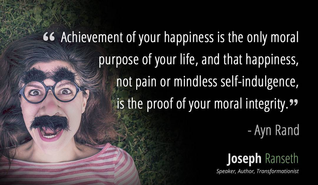 """Happiness is the only moral purpose of your life…""Ayn Rand #quote"