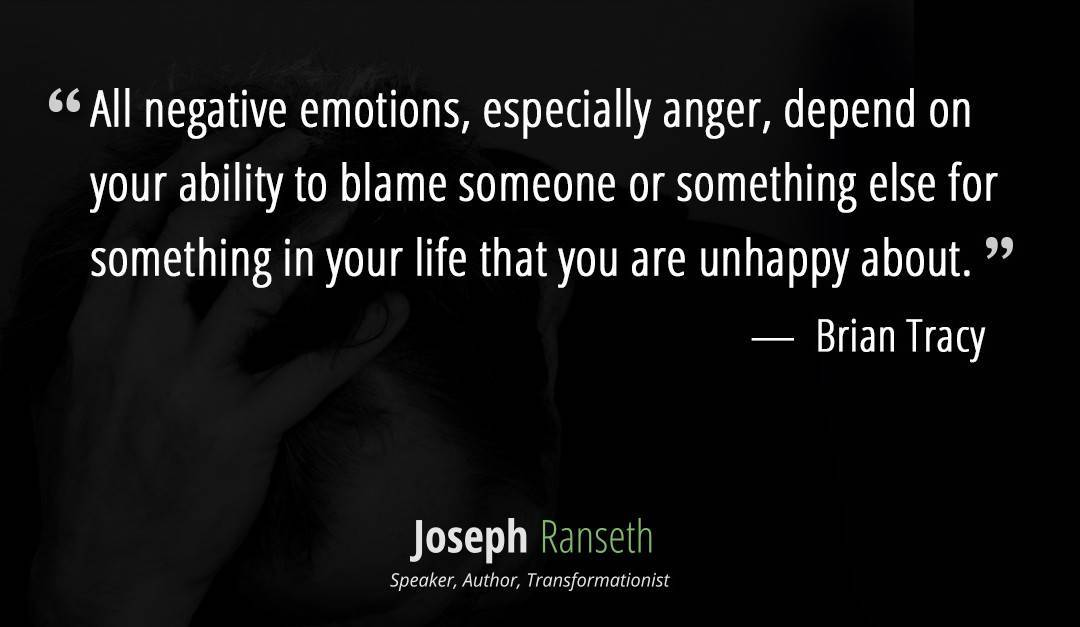 Anger… Blaming others for your own unhappiness Brian Tracy Quote