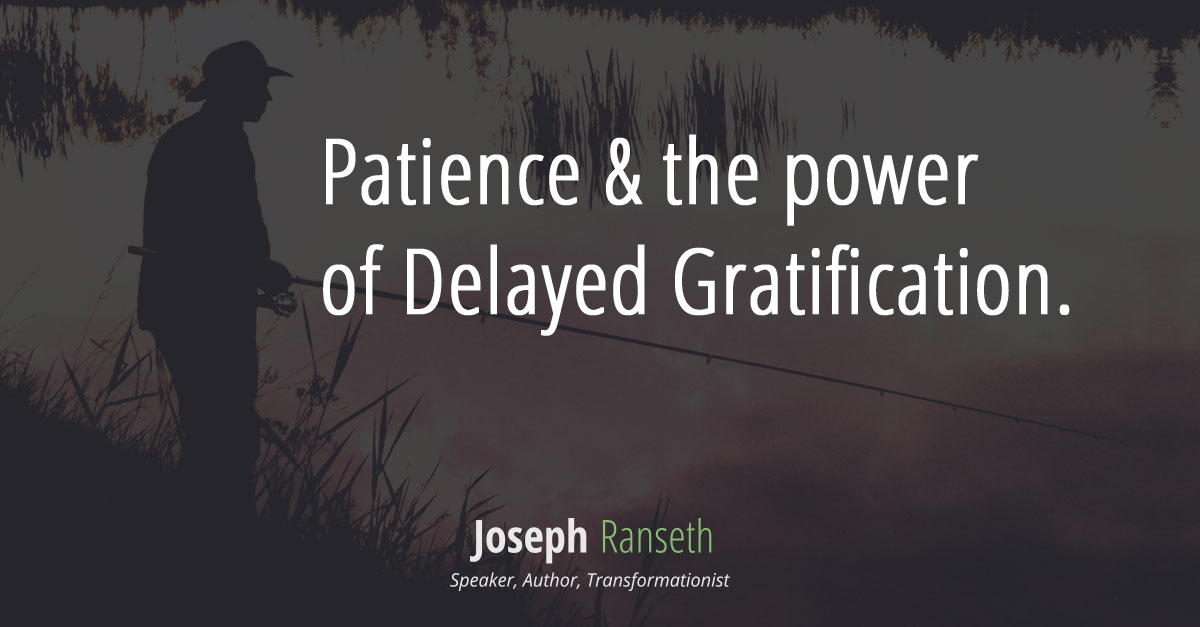 Patience-&-the-power-of-Delayed-Gratification