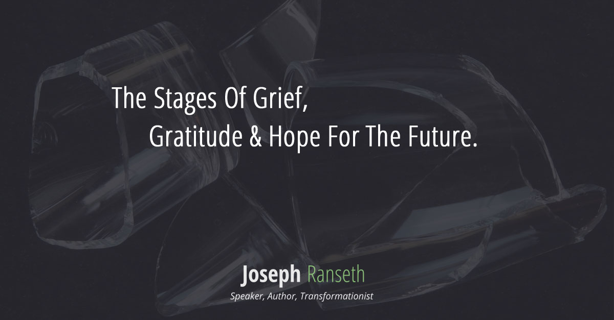 The stages of grief, gratitude and hope for the future