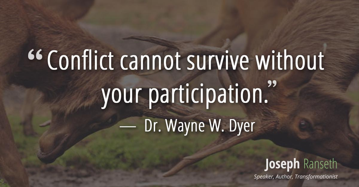 Conflict cannot survive without your participation