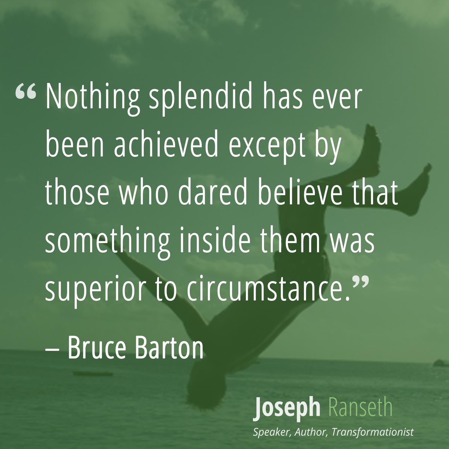 """""""Nothing splendid has ever been achieved except by those who dared believe that something inside them was superior to circumstance."""" - Bruce Barton #quotes #inspiration"""