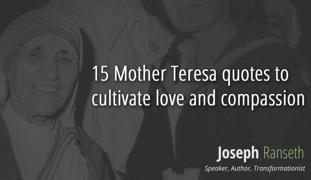 15 Mother Teresa quotes to cultivate love and compassion